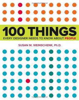 100 Things Every Designer Needs to Know About People, by Weinschenk 9780321767530