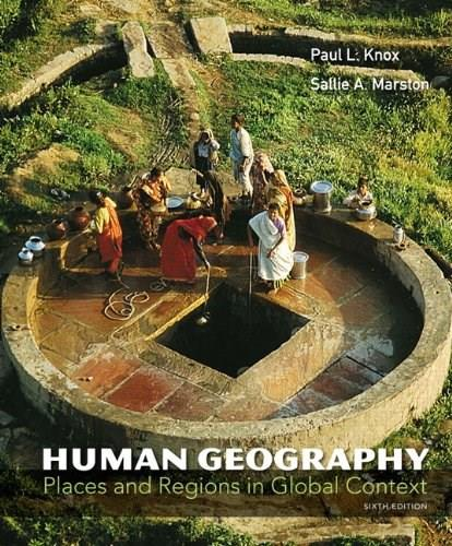 Human Geography: Places and Regions in Global Context, by Knox, 6th Edition 9780321769664