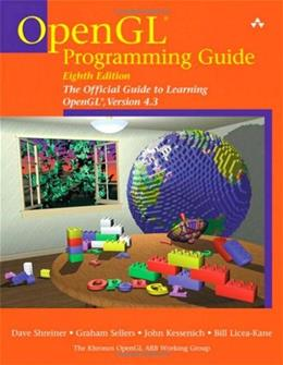 OpenGL Programming Guide: The Official Guide to Learning OpenGL, by Shreiner, 8th Edition, Version 4.3 9780321773036