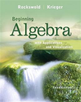 Beginning Algebra with Applications and Visualization, by Rockswold, 3rd Edition 9780321773302