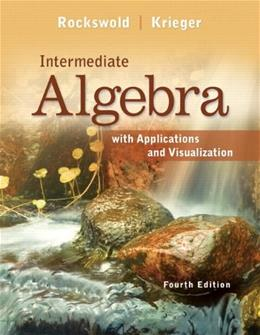 Intermediate Algebra with Applications & Visualization (4th Edition) 9780321773319