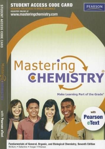 MasteringChemistry with Pearson eText for Fundamentals of General, Organic, and Biological Chemistry, by McMurry, 7th Edition, Access Code Only 7 PKG 9780321776211