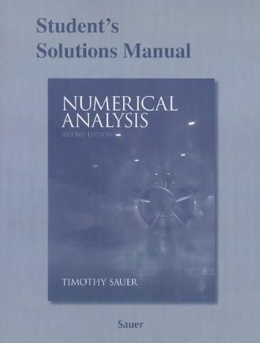 Numerical Analysis, by Sauer, 2nd Edition, Solutions Manual 9780321783929