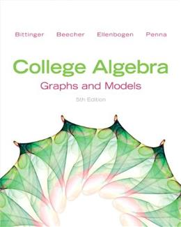 College Algebra: Graphs and Models (5th Edition) 9780321783950