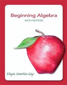 Beginning Algebra, by Martin-Gay, 6th Edition 9780321784919
