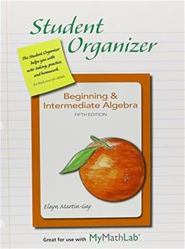 Student Organizer for Beginning and Intermediate Algebra, by Martin-Gay, 5th Edition 9780321785831