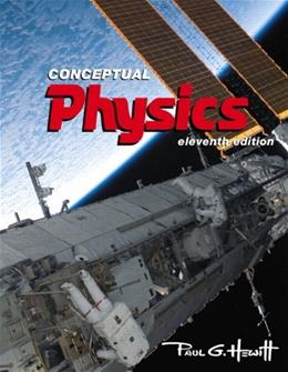 Conceptual Physics, by Hewitt, 11th Edition 9780321787958