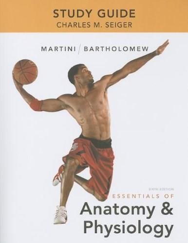 Essentials of Anatomy and Physiology, by Martini, 6th Edition, Study Guide 9780321792211