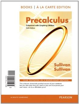 Precalculus Enhanced with Graphing Utilites, by Sullivan, 6th Books a la Carte Edition 9780321794925