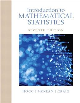 Introduction to Mathematical Statistics, by Hogg, 7th Edition 9780321795434