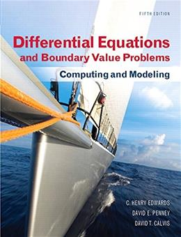 Differential Equations and Boundary Value Problems: Computing and Modeling (5th Edition) (Edwards, Penney & Calvis, Differential Equations: Computing and Modeling Series) 9780321796981