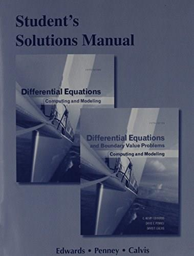 Differential Equations: Computing and Modeling and Differential Equations and Boundary Value Problems: Computing and Modeling, by Edwards, 5th Edition, Student Solutions Manual 9780321797001