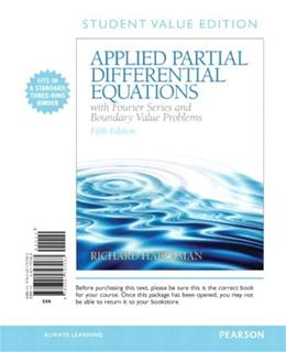 Applied Partial Differential Equations with Fourier Series and Boundary Value Problems, by Haberman, 5th Books a la Carte Edition 9780321797063