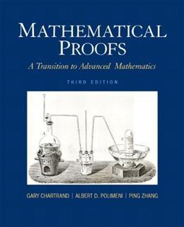 Mathematical Proofs: A Transition to Advanced Mathematics (3rd Edition) (Featured Titles for Transition to Advanced Mathematics) 9780321797094