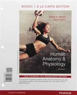 Human Anatomy and Physiology, by Marieb, 9th Books a la Carte Edition 9780321802187
