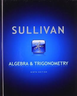 Algebra and Trigonometry, by Sullivan, 9th Edition, 3 Book Set 9780321809360