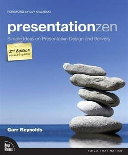 Presentation Zen: Simple Ideas on Presentation Design and Delivery, by Reynolds, 2nd Edition 9780321811981