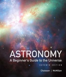 Astronomy: A Beginners Guide to the Universe (7th Edition) 9780321815354