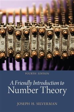 Friendly Introduction to Number Theory, by Silverman, 4th Edition 9780321816191