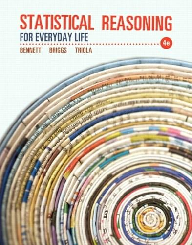 Statistical Reasoning for Everyday Life, by Bennett, 4th Edition 9780321817624