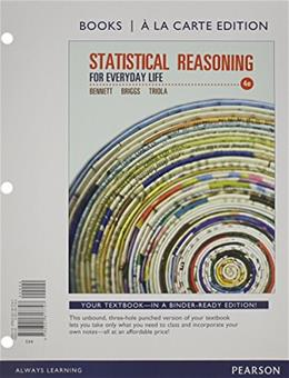 Statistical Reasoning for Everyday Life, by Bennett, 4th Books a la Carte Edition 9780321817747