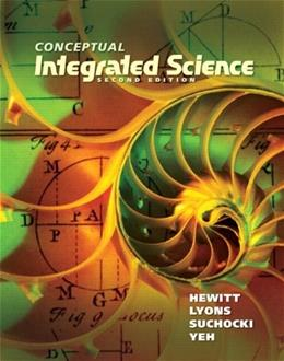 Conceptual Integrated Science (2nd Edition) 9780321818508
