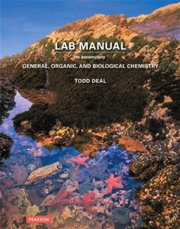 General, Organic, and Biological Chemistry, by Deal, Lab Manual 9780321819253