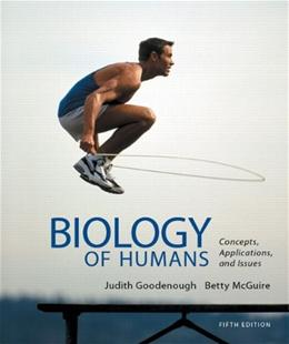 Biology of Humans: Concepts, Applications, and Issues, by Goodenough, 5th Edition 5 PKG 9780321820600