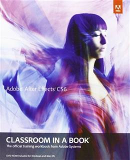 Adobe After Effects CS6 Classroom in a Book, by Adobe Creative Team BK w/DVD 9780321822437