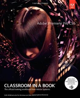 Adobe Premiere Pro CS6 Classroom in a Book, by Adobe Creative Team BK w/DVD 9780321822475