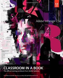Adobe InDesign CS6 Classroom in a Book, by Adobe Creative Team BK w/CD 9780321822499