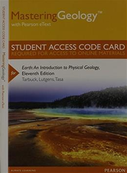 MasteringGeology with Pearson eText  for Earth: An Introduction to Physical Geology, by Tarbuck, 11th Edition, Access Code Only 11 PKG 9780321823908