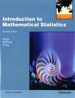 Introduction to Mathematical Statistics 9780321824677
