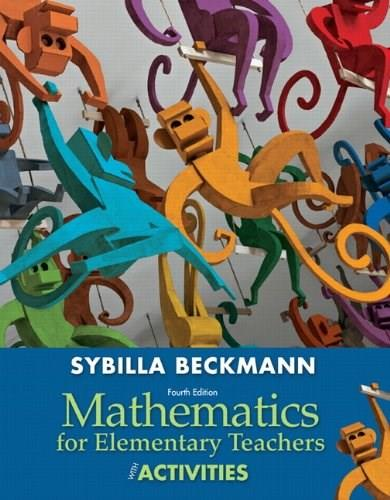 Mathematics for Elementary Teachers with Activities (4th Edition) 9780321825728