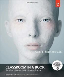 Adobe Photoshop CS6 Classroom in a Book, by Adobe Creative Team BK w/CD 9780321827333