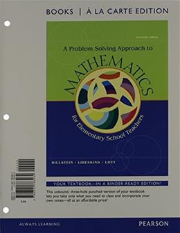 Problem Solving Approach to Mathematics for Elementary School Teachers, by Billstein, 11th Books a la Carte Edition 11 PKG 9780321828019