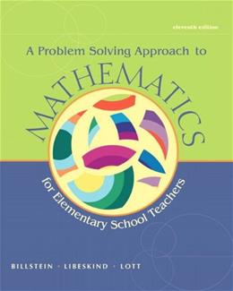 Problem Solving Approach to Mathematics for Elementary School Teachers, by Billstein, 11th Edition 11 PKG 9780321828026