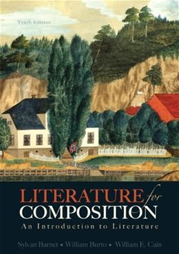 Literature for Composition: An Introduction to Literature, by Barnet, 10th Edition 9780321829177
