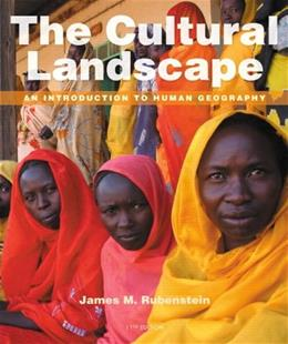 Cultural Landscape: An Introduction to Human Geography, by Rubenstein, 11th Edition 11 PKG 9780321831576