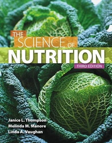 The Science of Nutrition (3rd Edition) 9780321832009