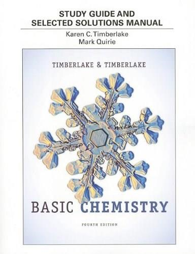 Basic Chemistry, by Timberlake, 4th Edition, Study Guide, Solutions Manual 9780321834430