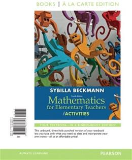 Mathematics for Elementary Teachers with Activities, by Beckmann, 4th Books a la Carte Edition 9780321836717
