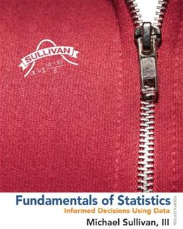 Fundamentals of Statistics, by Sullivan, 4th Edition 9780321838704