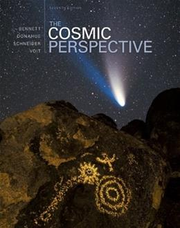 The Cosmic Perspective (7th Edition) 9780321839558