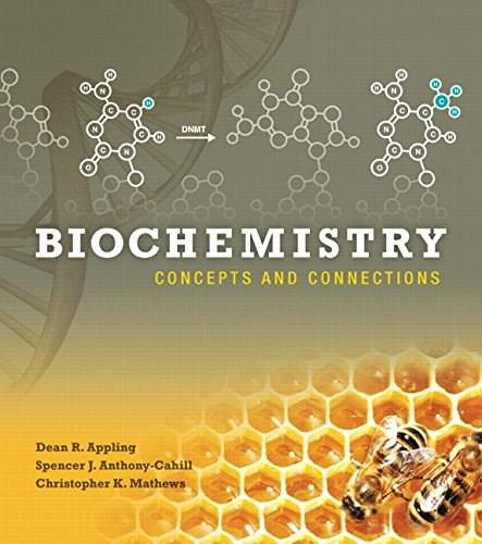 Biochemistry: Concepts and Connections, by Appling 9780321839923