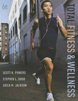 Total Fitness & Wellness (6th Edition) 9780321840523