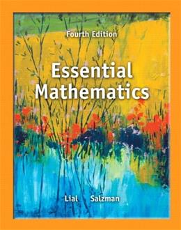 Essential Mathematics, by Lial, 4th Edition 9780321845054