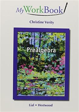 MyWorkBook for Prealgebra, by Lial, 5th Edition 9780321845221