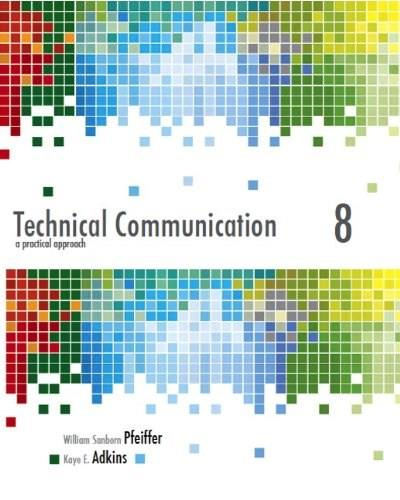 Technical Communication: A Practical Approach, by Pfeiffer, 8th Edition 8 PKG 9780321846228