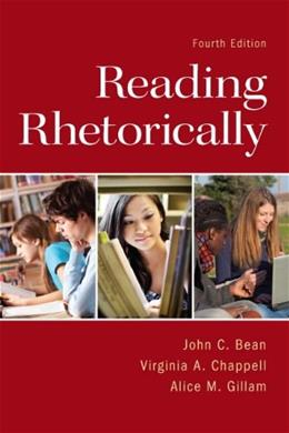 Reading Rhetorically, by Bean, 4th Edition 9780321846624
